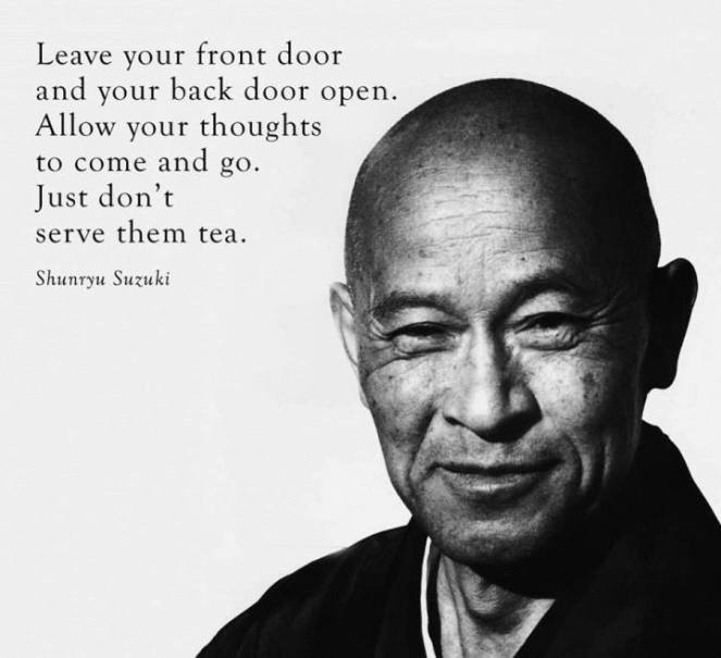 Don't serve your thoughts tea-Suzuki