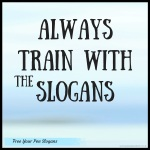 always-train-with-the-slogans
