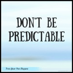 dont-be-predictable