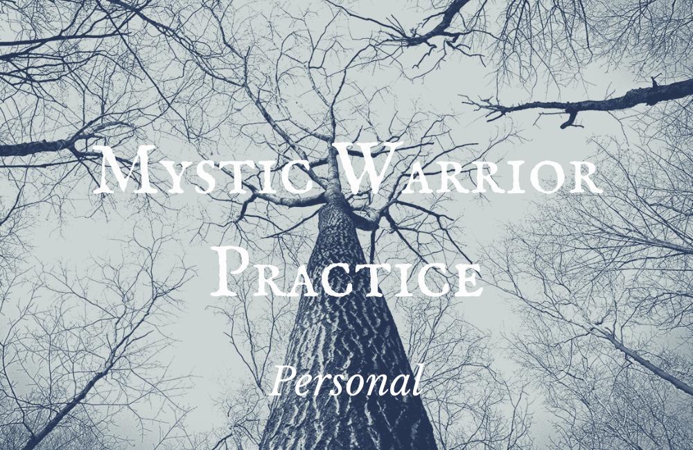 Mystic Warrior Practice – Personal Context