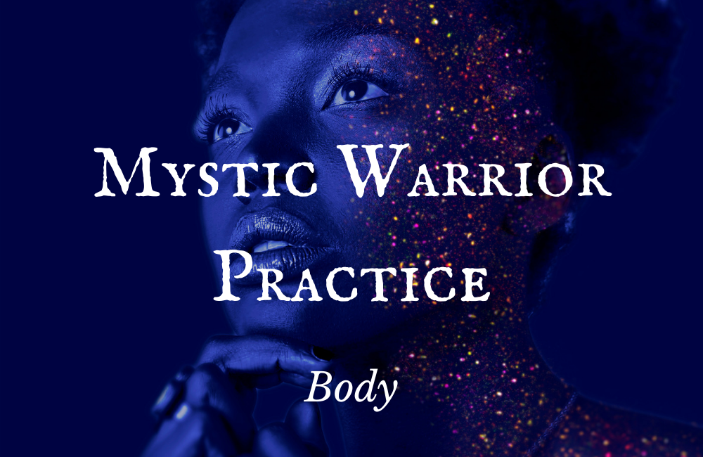 Mystic Warrior Practice – Body